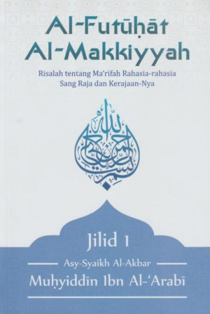 Al-Futuhat Al-Makkiyyah Jilid. 1