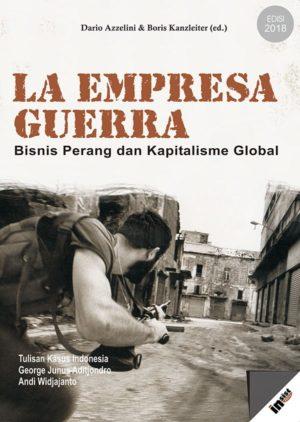 La Empresa Guerra: Bisnis Perang dan Kapitalisme Global