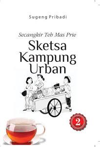 SECANGKIR TEH MAS PRIE : Sketsa Kampung Urban