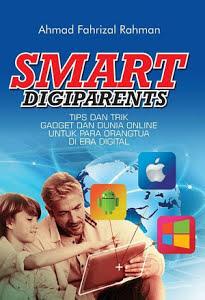 Smart Digiparents Tips dan Trik Gadget dan Dunia Online Untuk Para Orangtua di Era Digital