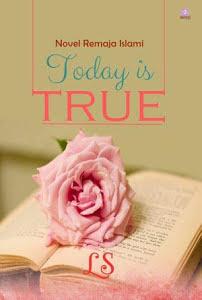 TODAY IS TRUE