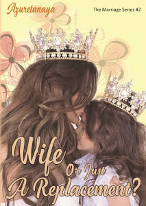 WIFE OR JUST A REPLACEMENT? (THE MARRIAGE SERIES #2)