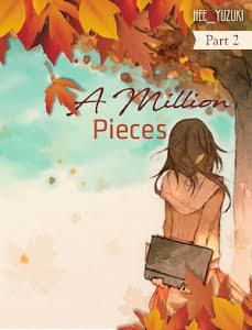 A Million Pieces Part 2
