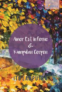 Amor Est Inferno & Kumpulan Cerpen