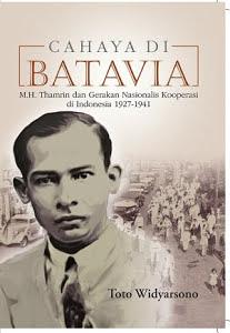 Cahaya di Batavia: M.H. Thamrin dan Gerakan Nasionalis Kooperasi di Indonesia 1927-1941