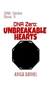 DNA Zero: Unbreakable Hearts