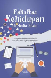 Fakultas Kehidupan di Media Sosial Kumpulan kata-kata motivasi dan kata-kata bijak di facebook