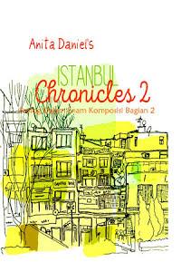 Istanbul Chronicles : Prolog Dalam Enam Komposisi Bagian 2