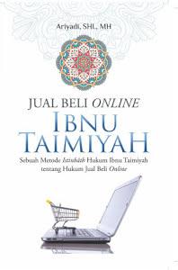 JUAL BELI ONLINE IBNU TAIMIYAH Sebuah Metode Istinbath Hukum Ibnu Taimiah tentang Menemukan Hukum Jual Beli Online