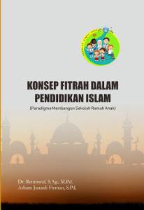 Konsep Fitrah dalam Pendidikan Islam : Paradigma Membangun Sekolah Ramah Anak