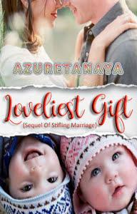 Loveliest Gift (Sequel Of Stifling Marriage)
