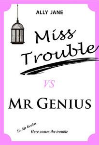 Miss Trouble vs Mr Genius