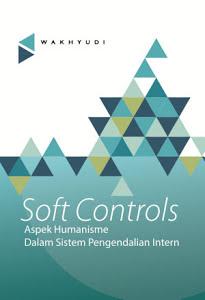 Soft Controls Aspek Humanisme Dalam Sistem Pengendalian Intern