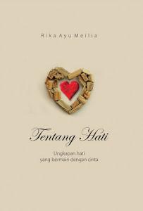 Tentang hati : ungkapan hati yang bermain dengan cinta