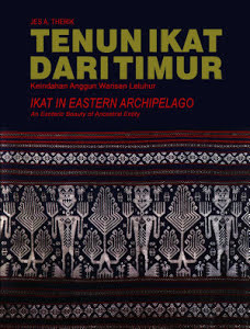 Tenun Ikat Dari Timur (Keindahan Anggun Warisan Leluhur/ (Ikat in Eastern Archipelago (An Esoteric Beauty of Ancestral Entity))